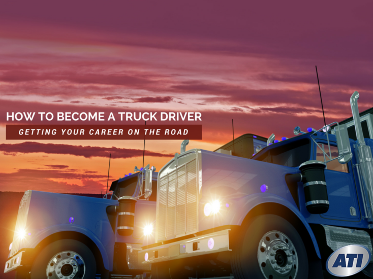 How to Become a Truck Driver: Getting Your Career on the Road
