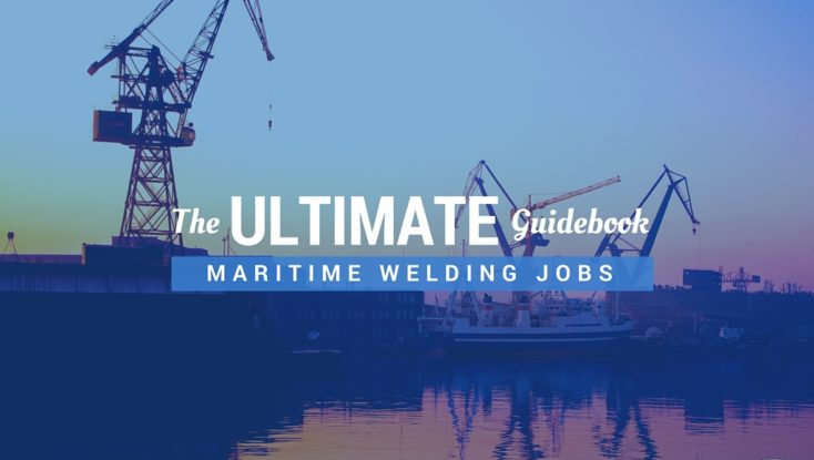 The Ultimate Guidebook to Maritime Welding Jobs