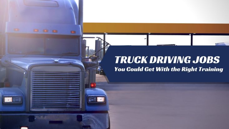 5 Types of Truck Driving Jobs You Could Get With the Right Training