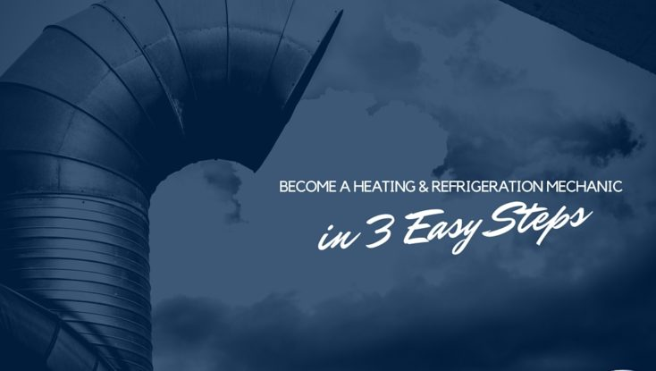How to Become a Heating and Refrigeration Mechanic in 3 Easy Steps
