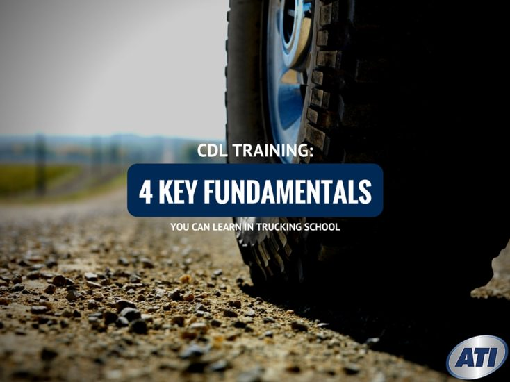CDL Training: 4 Key Fundamentals You Can Learn in Trucking School