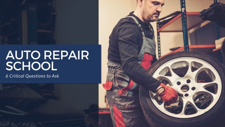 Finding an Auto Repair School: 6 Critical Questions to Ask