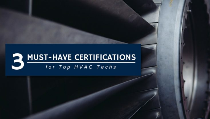 3 Must-have HVAC Certifications for Top Techs
