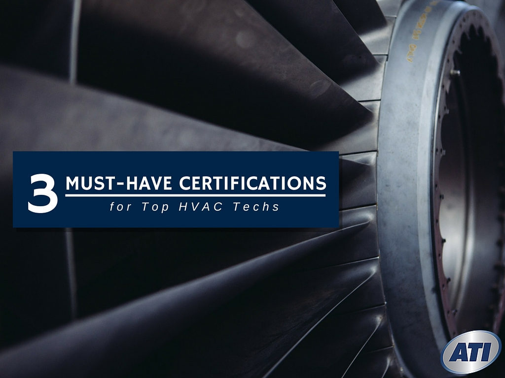 3 Must Have Hvac Certifications For Top Techs