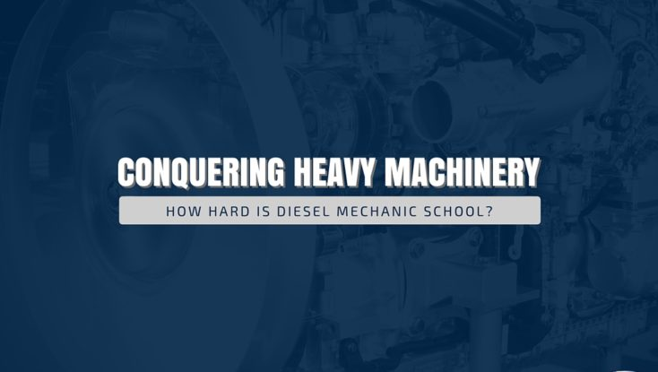 Conquering Heavy Machinery: How Hard Is Diesel Mechanic School?