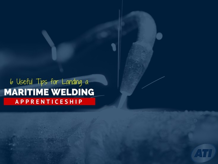 Six Useful Tips for Landing a Maritime Welding Apprenticeship