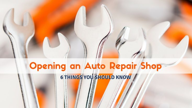 Opening an Auto Repair Shop: 6 Things You Should Know