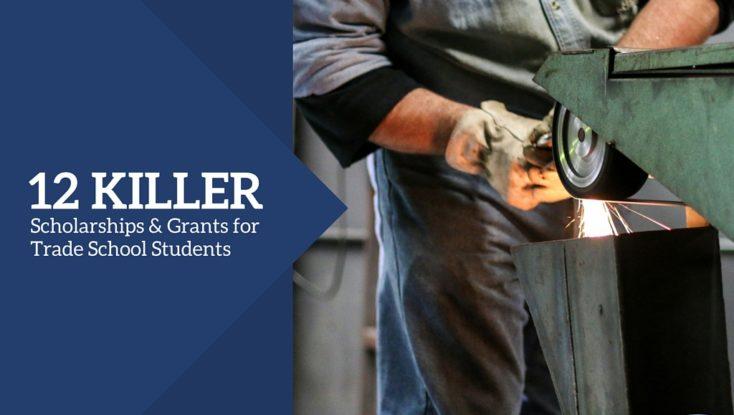 12 Killer Scholarships & Grants for Trade School Students