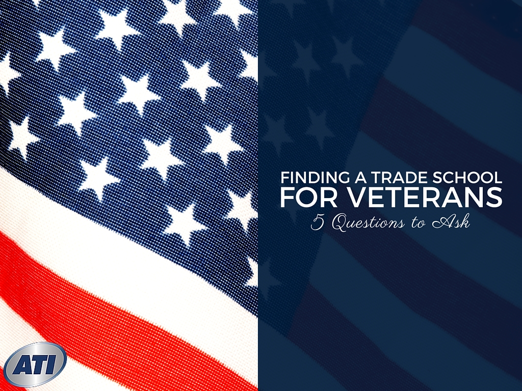 finding a trade school for veterans 5 questions to ask