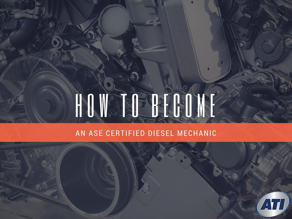 How to become an ase certified diesel mechanic advanced how to become an ase certified diesel mechanic advanced technology institute xflitez Images
