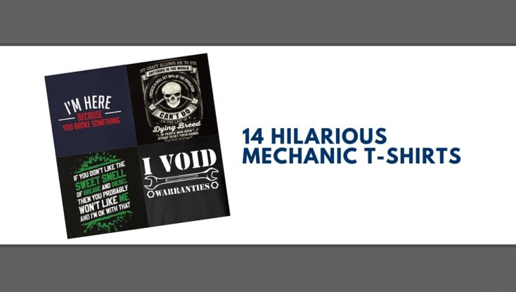 14 Hilarious T-shirts You'll Want When You Become a Mechanic