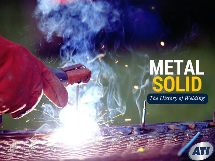 Metal Solid: The History of Welding