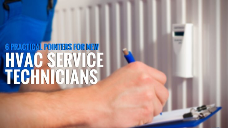 6 Practical Pointers for New HVAC Service Technicians